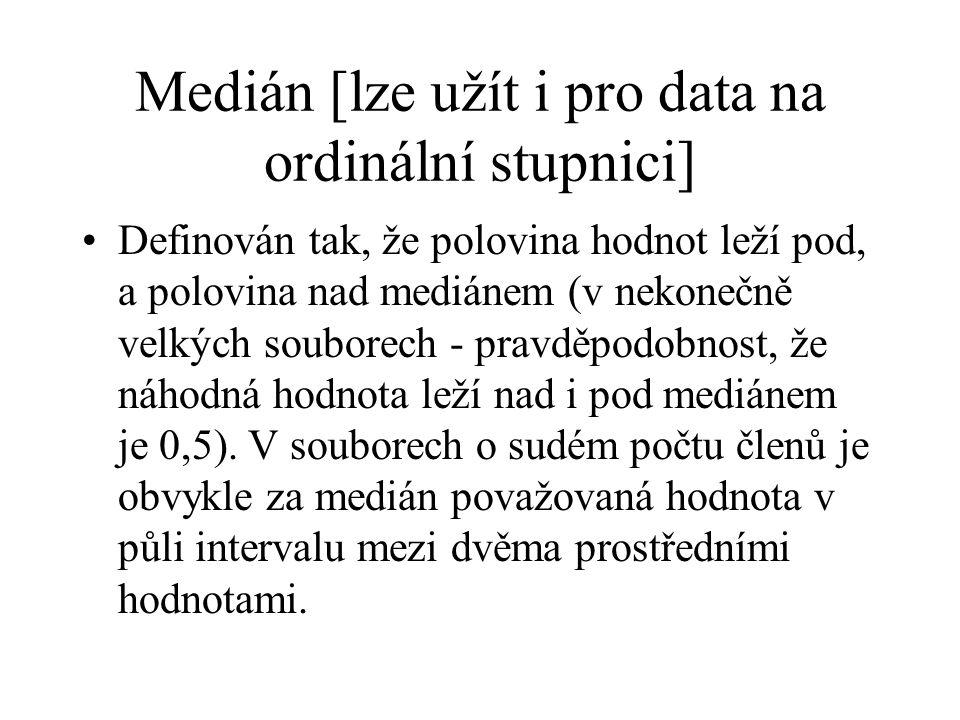 Medián [lze užít i pro data na ordinální stupnici]